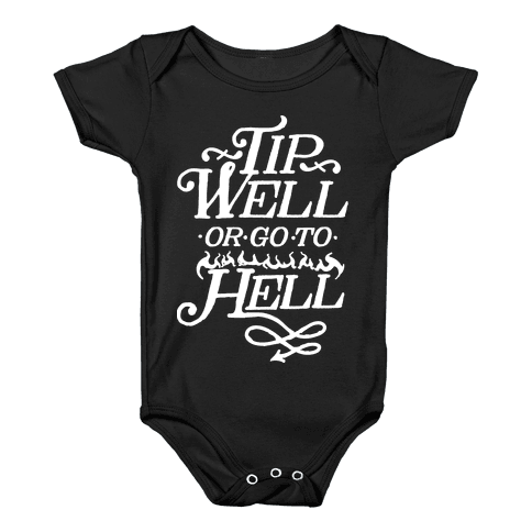Tip Well or Go to Hell Baby Onesy