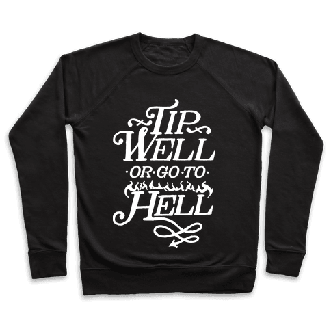 Tip Well or Go to Hell Pullover