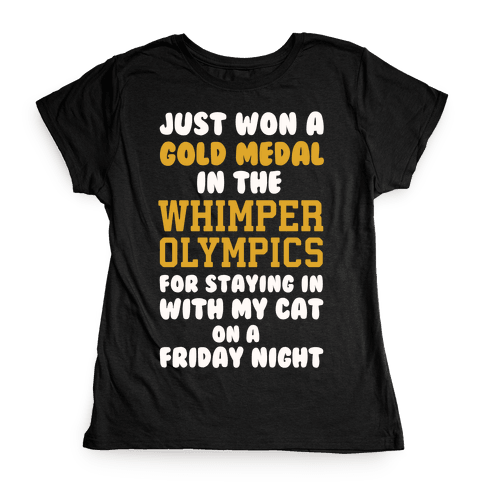 Whimper Olympics Gold Medalist Womens T-Shirt