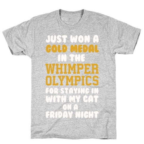 Whimper Olympics Gold Medalist T-Shirt | LookHUMAN