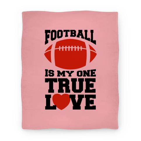 Football Is My One True Love Blanket (Pink) Blanket