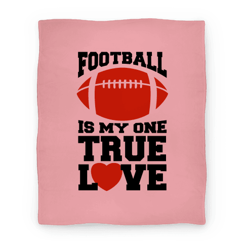 Football Is My One True Love Blanket (Pink) Blanket