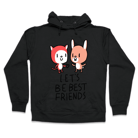 Let's Be Best Friends Hooded Sweatshirt