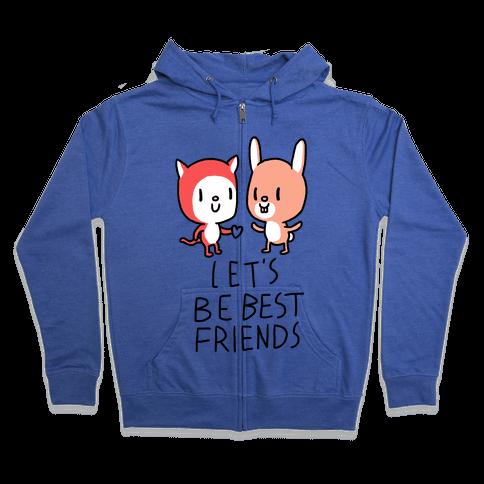 Let's Be Best Friends Zip Hoodie