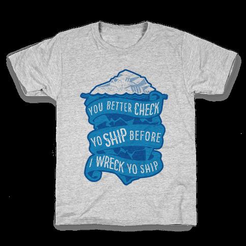 Check Yo Ship Before I Wreck Yo Ship Kids T-Shirt