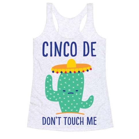 Cinco De Don't Touch Me Racerback Tank Top