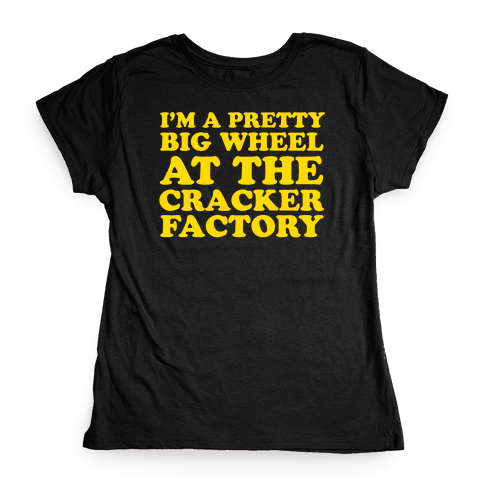 Big Wheel at the Cracker Factory Womens T-Shirt
