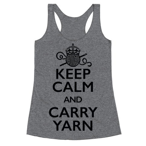 Keep Calm And Carry Yarn (Crochet) Racerback Tank Top