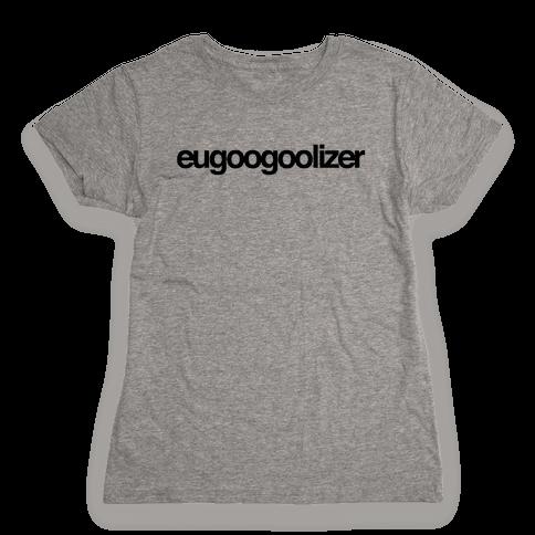 eugoogoolizer Womens T-Shirt
