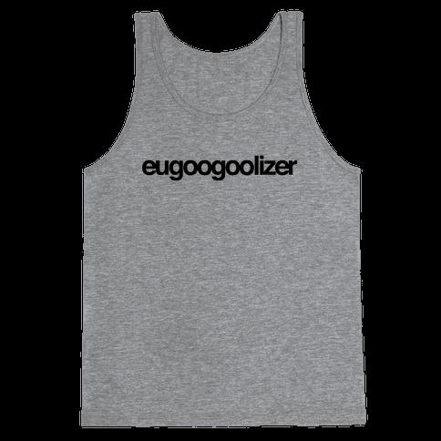 eugoogoolizer Tank Top