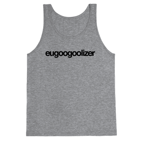 eugoogoolizer Tank Top