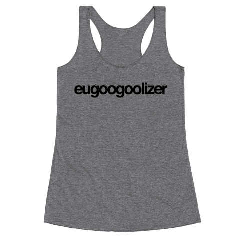 eugoogoolizer Racerback Tank Top