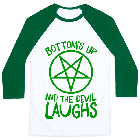 Bottoms Up, And The Devil Laughs