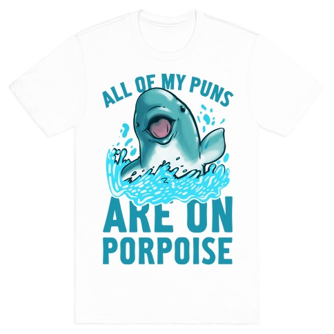 All of My Puns Are On Porpoise!