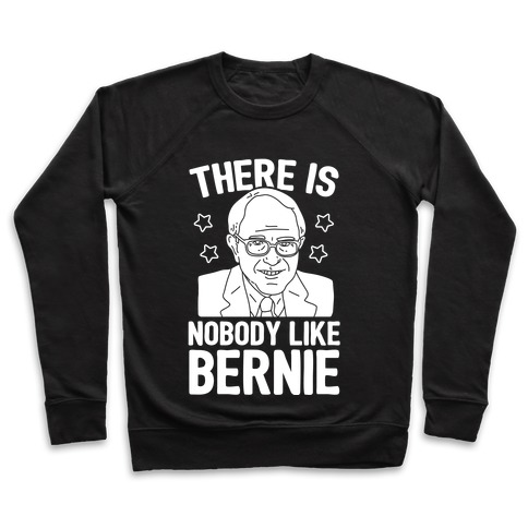 There Is Nobody Like Bernie Pullover