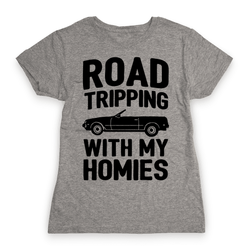Road Tripping With My Homies Womens T-Shirt
