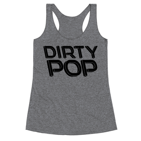 Dirty Pop Racerback Tank Top