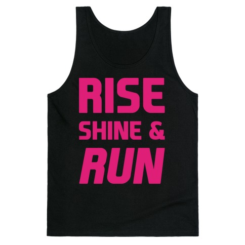 Rise Shine & Run Tank Top