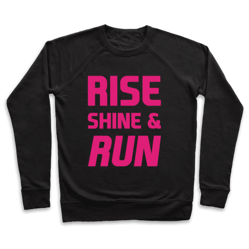 Rise Shine & Run Pullover