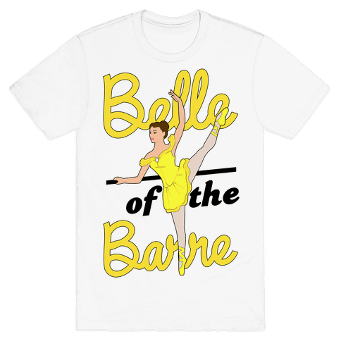 Belle of the Barre Mens T-Shirt