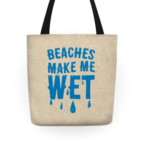 Beaches Make Me Wet Tote