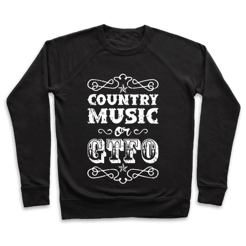 Country Music Or GTFO Pullover