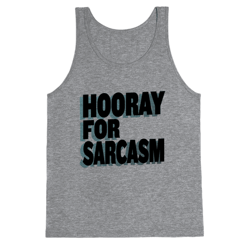 Hooray for Sarcasm! Tank Top