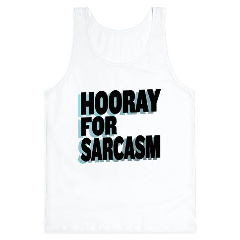 Hooray for Sarcasm! Tank Top