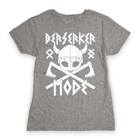 Berserker Mode Womens T-Shirt