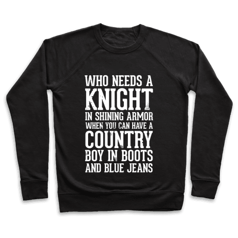 Who Needs a Knight in Shining Armor When You Can Have a Country Boy in Boots and Blue Jeans Pullover