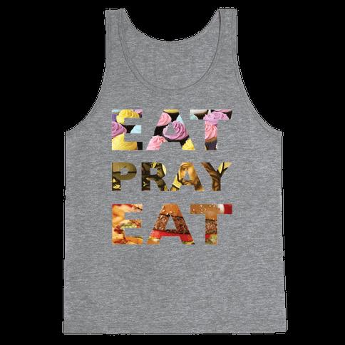 Eat Pray Eat Tank Top