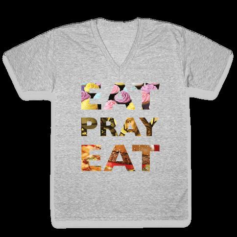 Eat Pray Eat V-Neck Tee Shirt