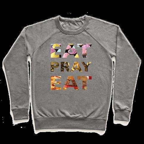 Eat Pray Eat Pullover
