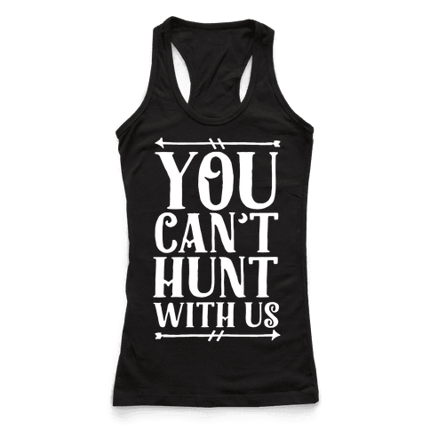 You Can't Hunt With Us