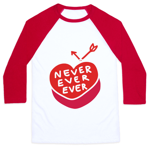Never Ever Ever Baseball Tee