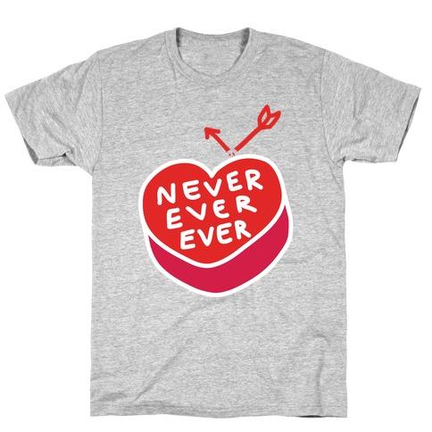 Never Ever Ever T-Shirt