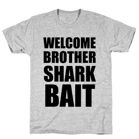 Welcome Brother Sharkbait Mens T-Shirt