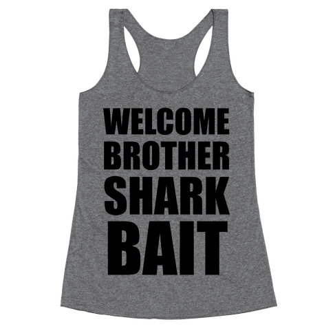 Welcome Brother Sharkbait Racerback Tank Top