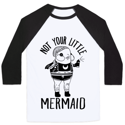 Not Your Little Mermaid Baseball Tee