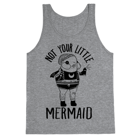 Not Your Little Mermaid Tank Top