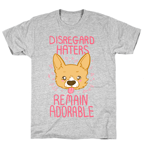 Disregard Haters Mens T-Shirt
