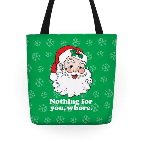 Nothing For You, Whore Tote