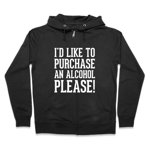 I Would Like To Purchase An Alcohol Zip Hoodie