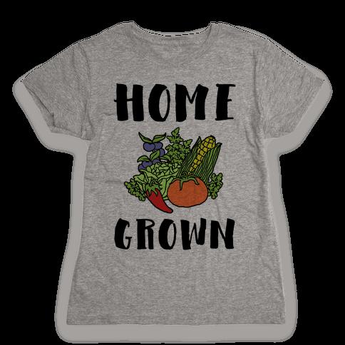 Home Grown Womens T-Shirt