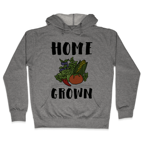 Home Grown Hooded Sweatshirt