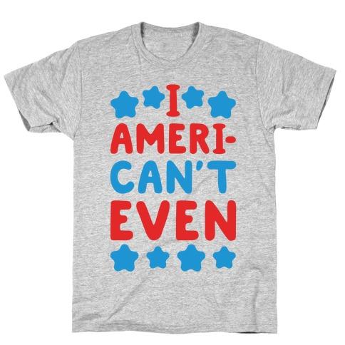 I American't Even Mens T-Shirt