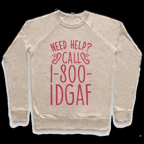 Need Help? Call 1-800 IDGAF