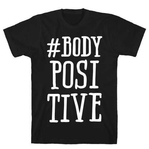 #Body Positive Mens T-Shirt