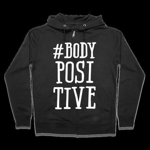 #Body Positive Zip Hoodie