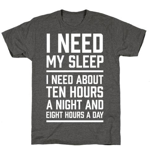 I Need My Sleep T-Shirt